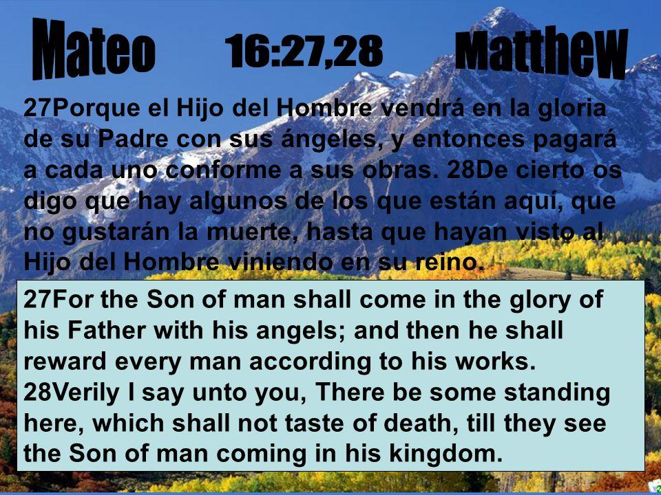Mateo 16:27,28 Matthew