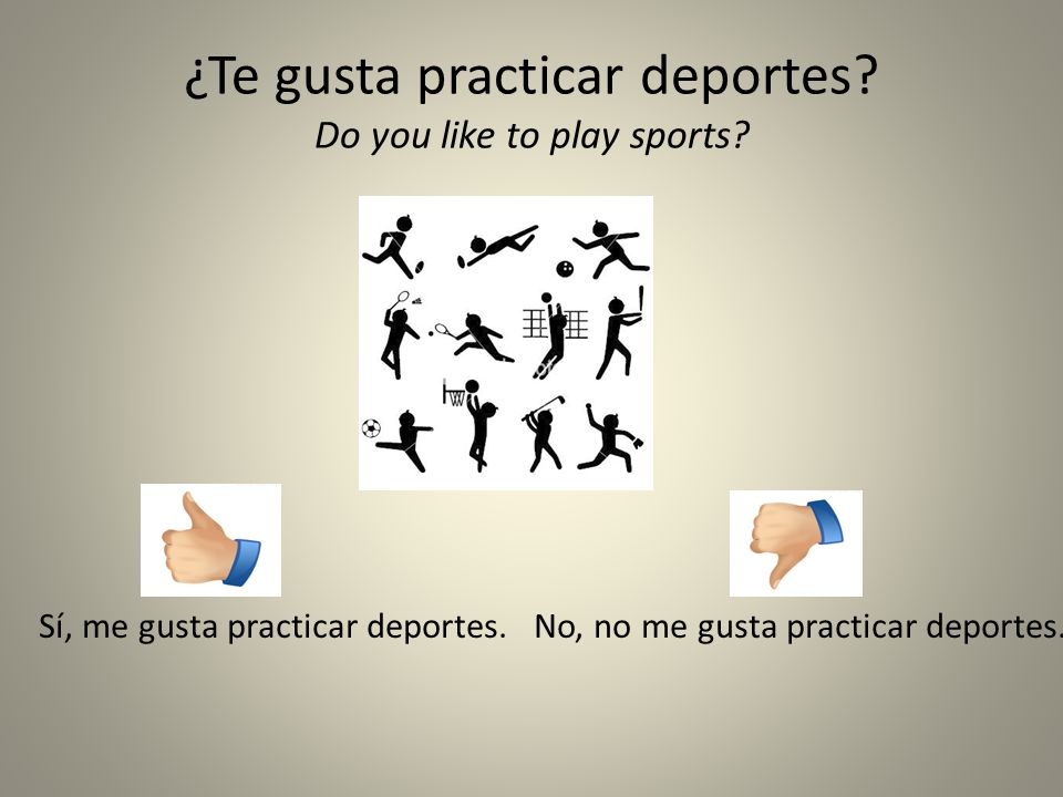 ¿Te gusta practicar deportes Do you like to play sports
