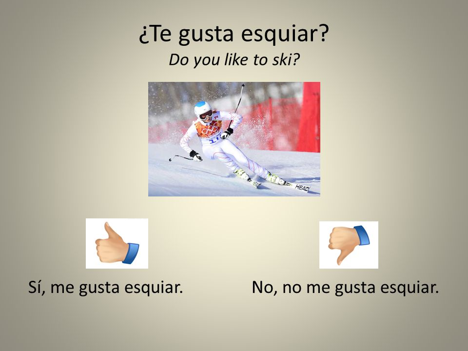 ¿Te gusta esquiar Do you like to ski