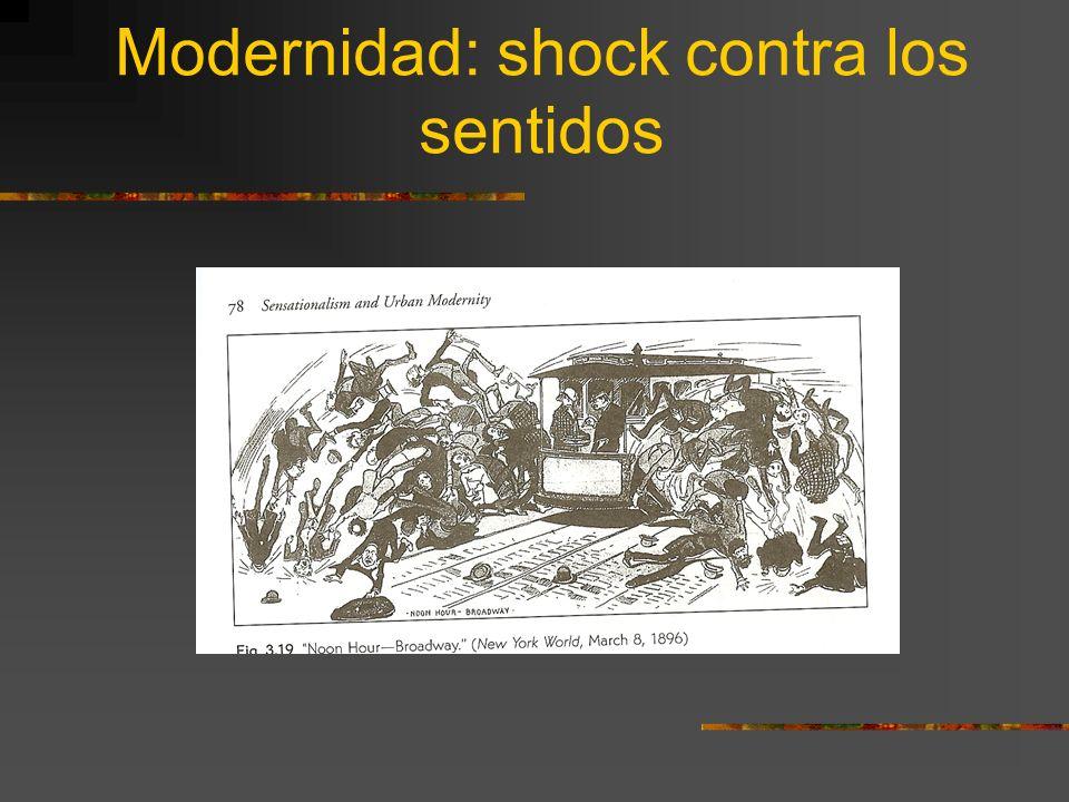 Modernidad: shock contra los sentidos