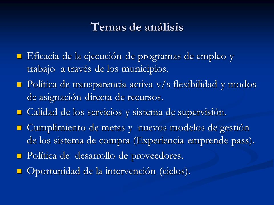 Temas de análisis Eficacia de la ejecución de programas de empleo y trabajo a través de los municipios.