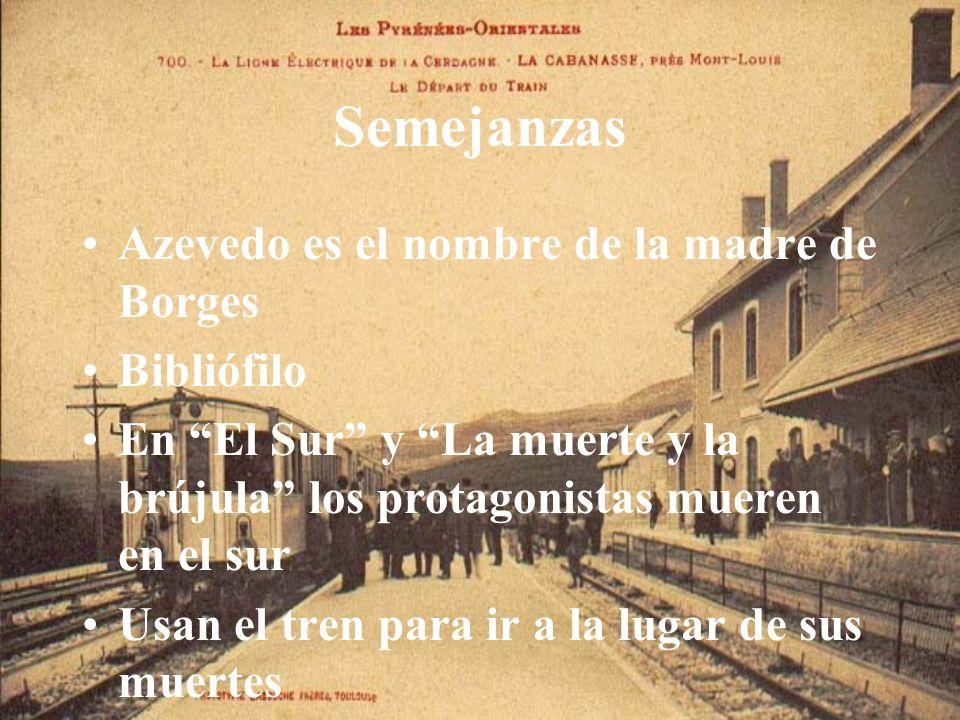 Semejanzas Azevedo es el nombre de la madre de Borges Bibliófilo