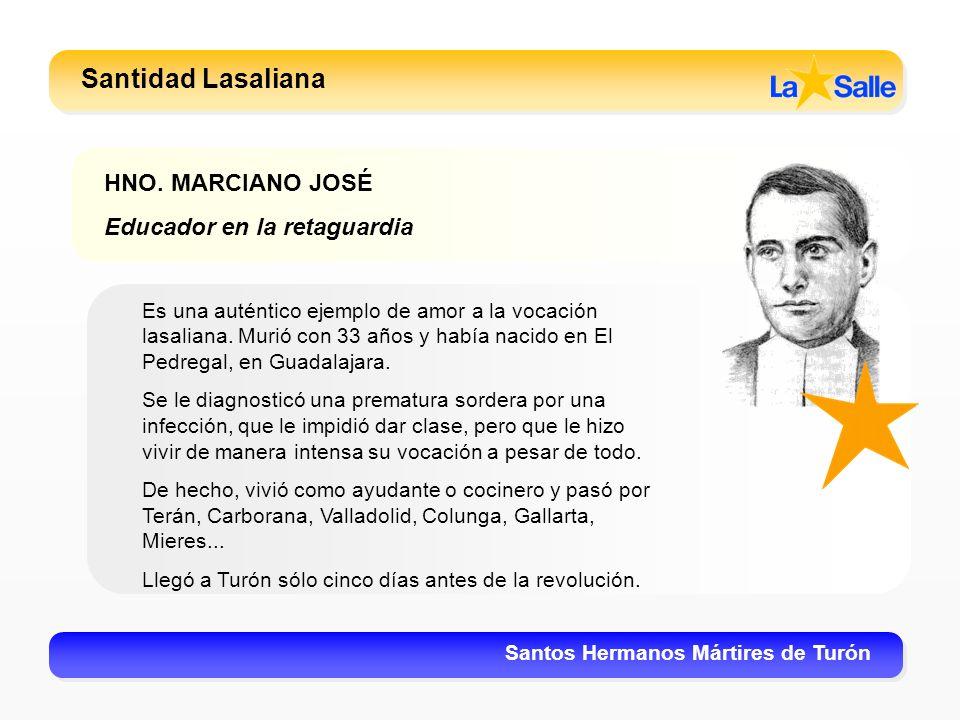 Santidad Lasaliana HNO. MARCIANO JOSÉ Educador en la retaguardia