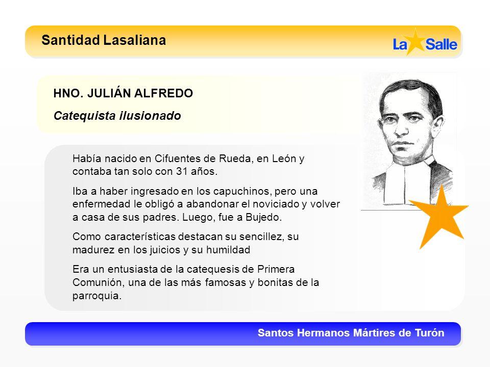 Santidad Lasaliana HNO. JULIÁN ALFREDO Catequista ilusionado