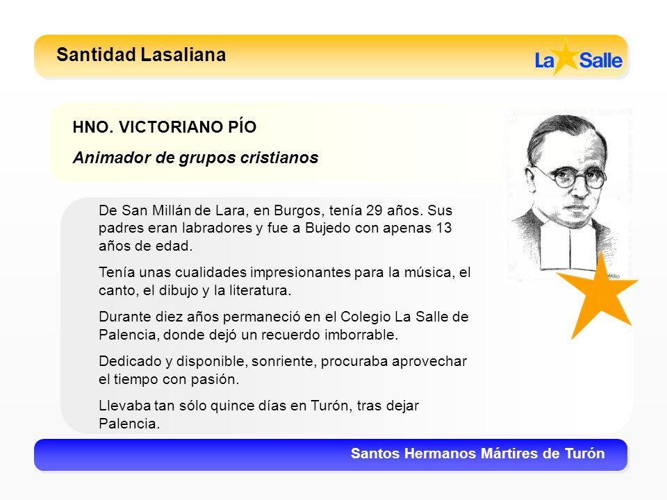 Santidad Lasaliana HNO. VICTORIANO PÍO Animador de grupos cristianos