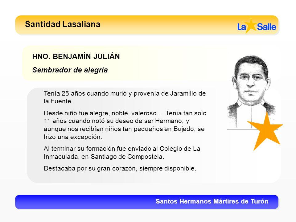 Santidad Lasaliana HNO. BENJAMÍN JULIÁN Sembrador de alegría