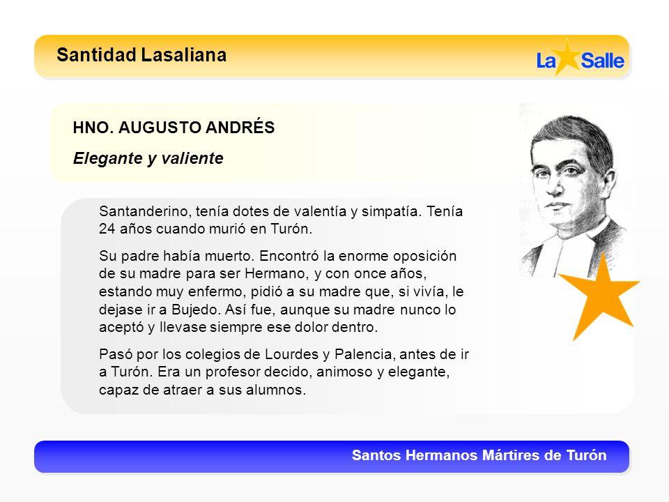 Santidad Lasaliana HNO. AUGUSTO ANDRÉS Elegante y valiente