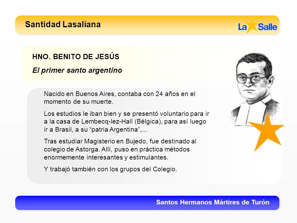 Santidad Lasaliana HNO. BENITO DE JESÚS El primer santo argentino
