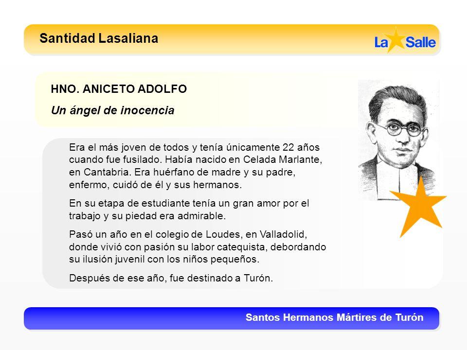 Santidad Lasaliana HNO. ANICETO ADOLFO Un ángel de inocencia