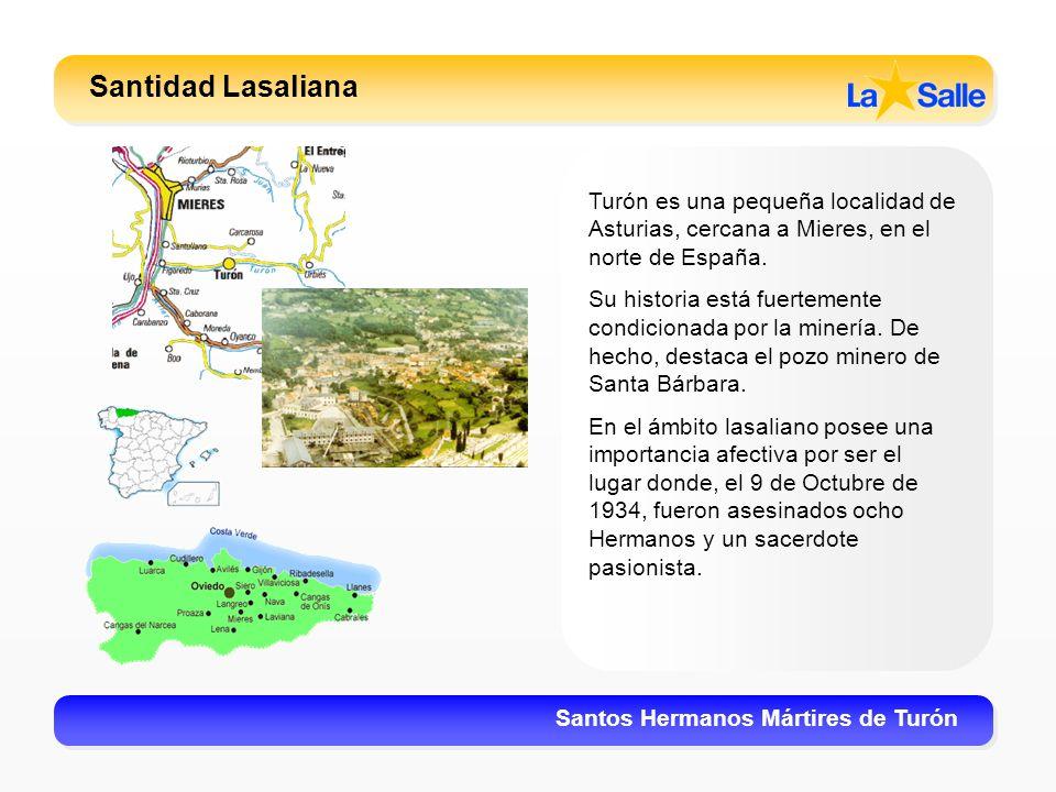 Santidad LasalianaTurón es una pequeña localidad de Asturias, cercana a Mieres, en el norte de España.