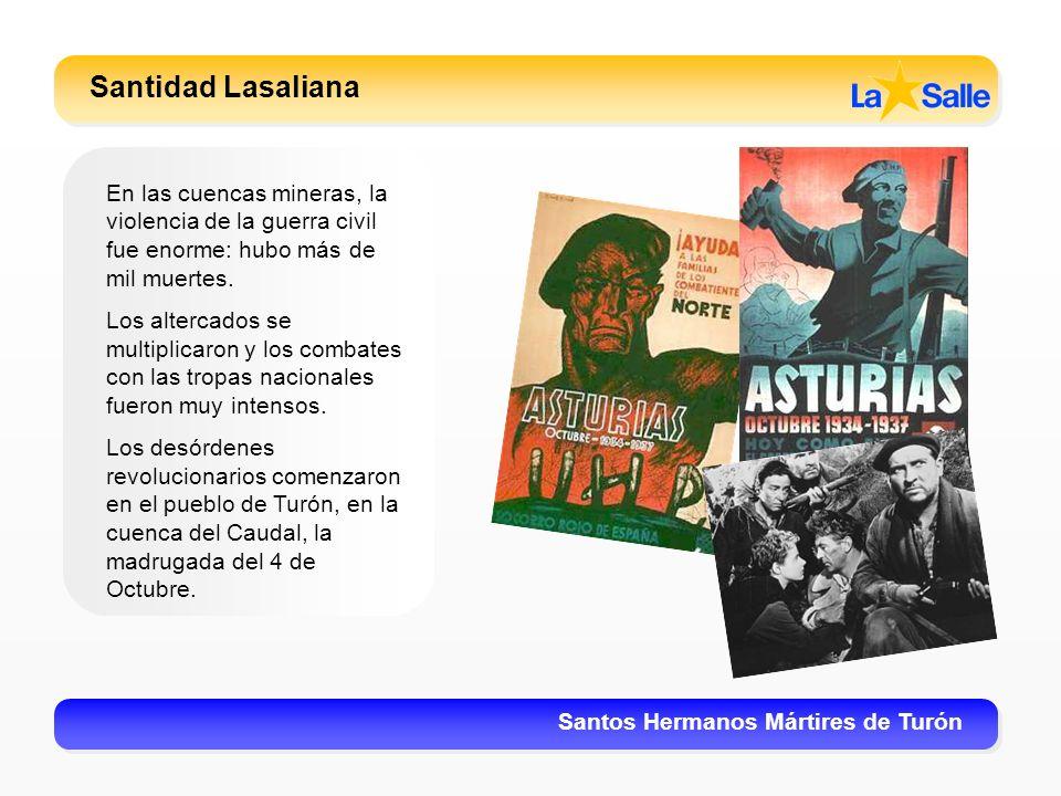 Santidad Lasaliana En las cuencas mineras, la violencia de la guerra civil fue enorme: hubo más de mil muertes.