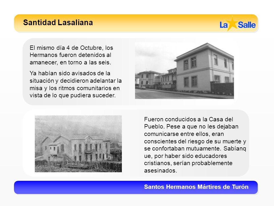 Santidad LasalianaEl mismo día 4 de Octubre, los Hermanos fueron detenidos al amanecer, en torno a las seis.