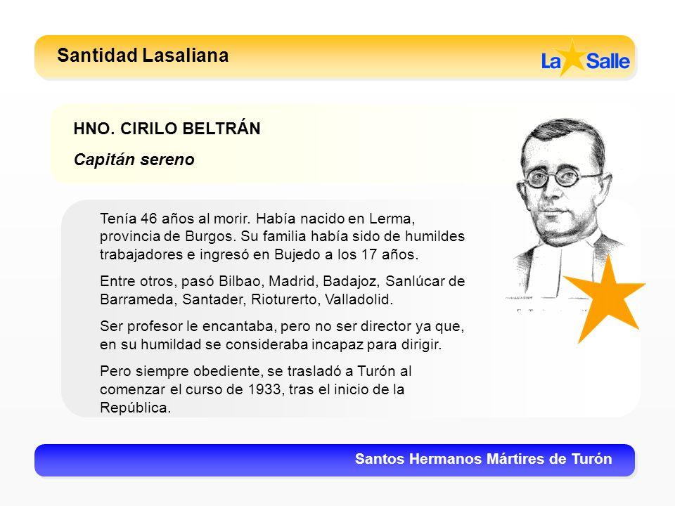 Santidad Lasaliana HNO. CIRILO BELTRÁN Capitán sereno