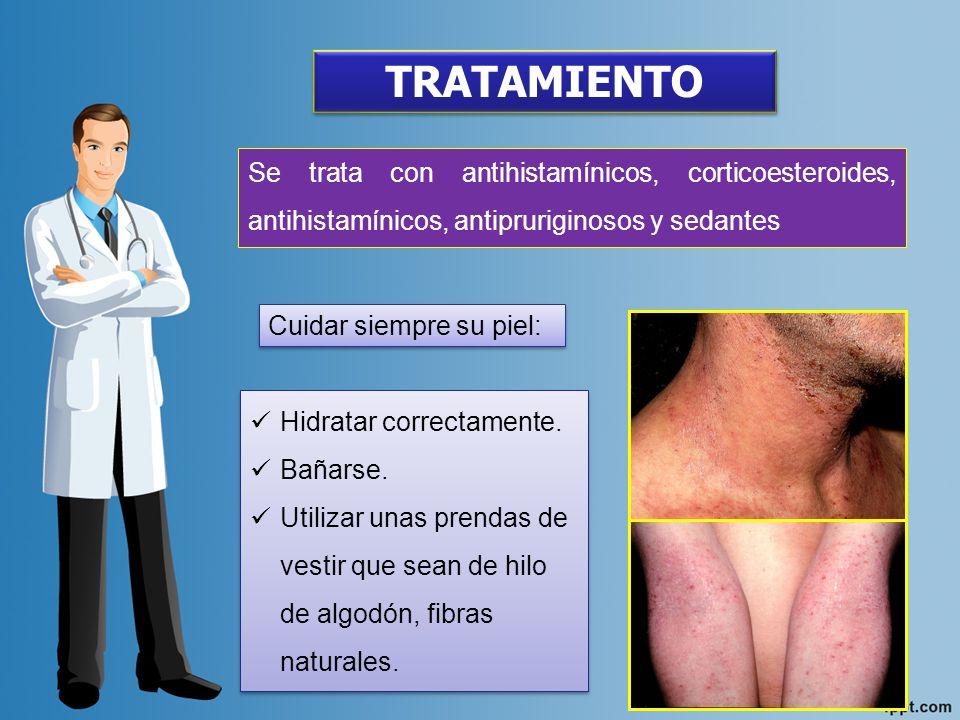 TRATAMIENTO Se trata con antihistamínicos, corticoesteroides, antihistamínicos, antipruriginosos y sedantes.