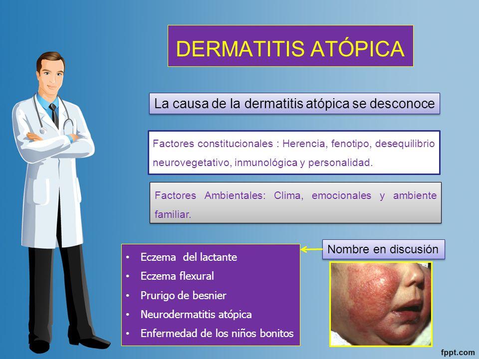 DERMATITIS ATÓPICA La causa de la dermatitis atópica se desconoce