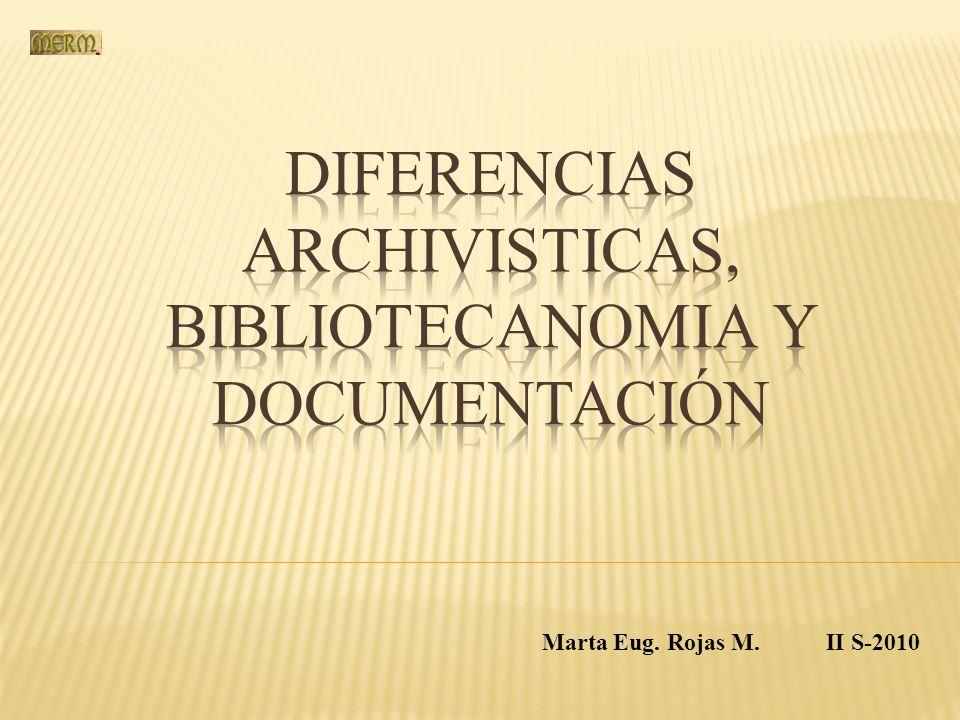 Diferencias archivisticas, bibliotecanomia y documentación