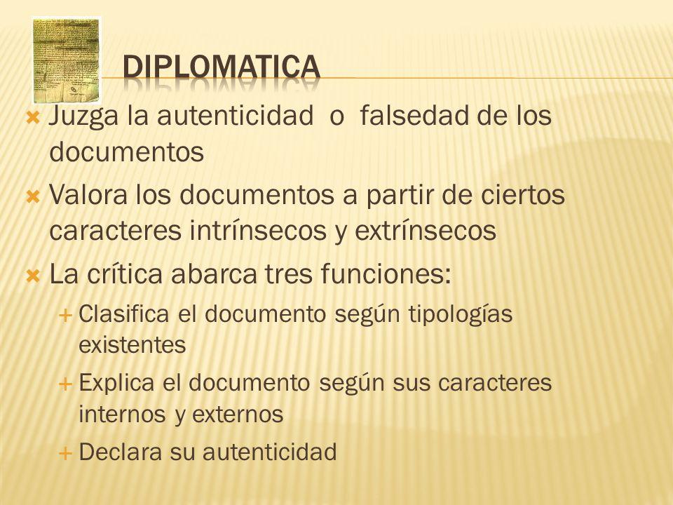 DIPLOMATICA Juzga la autenticidad o falsedad de los documentos