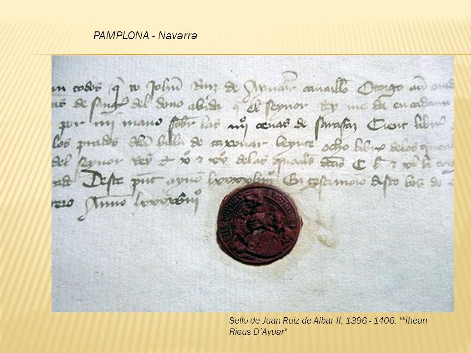 PAMPLONA - Navarra Sello de Juan Ruiz de Aibar II. 1396 - 1406. Ihean Rieus D´Ayuar