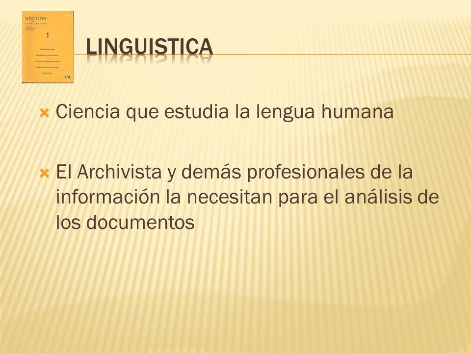 LINGUISTICA Ciencia que estudia la lengua humana