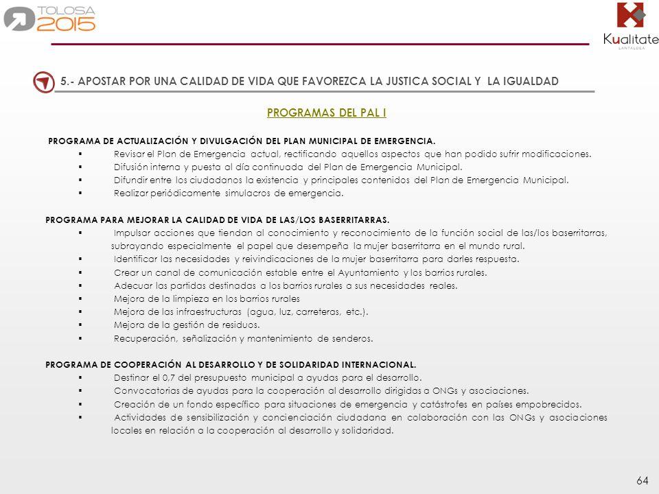 5.- APOSTAR POR UNA CALIDAD DE VIDA QUE FAVOREZCA LA JUSTICA SOCIAL Y LA IGUALDAD
