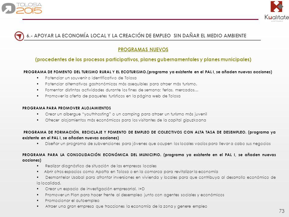 6.- APOYAR LA ECONOMÍA LOCAL Y LA CREACIÓN DE EMPLEO SIN DAÑAR EL MEDIO AMBIENTE