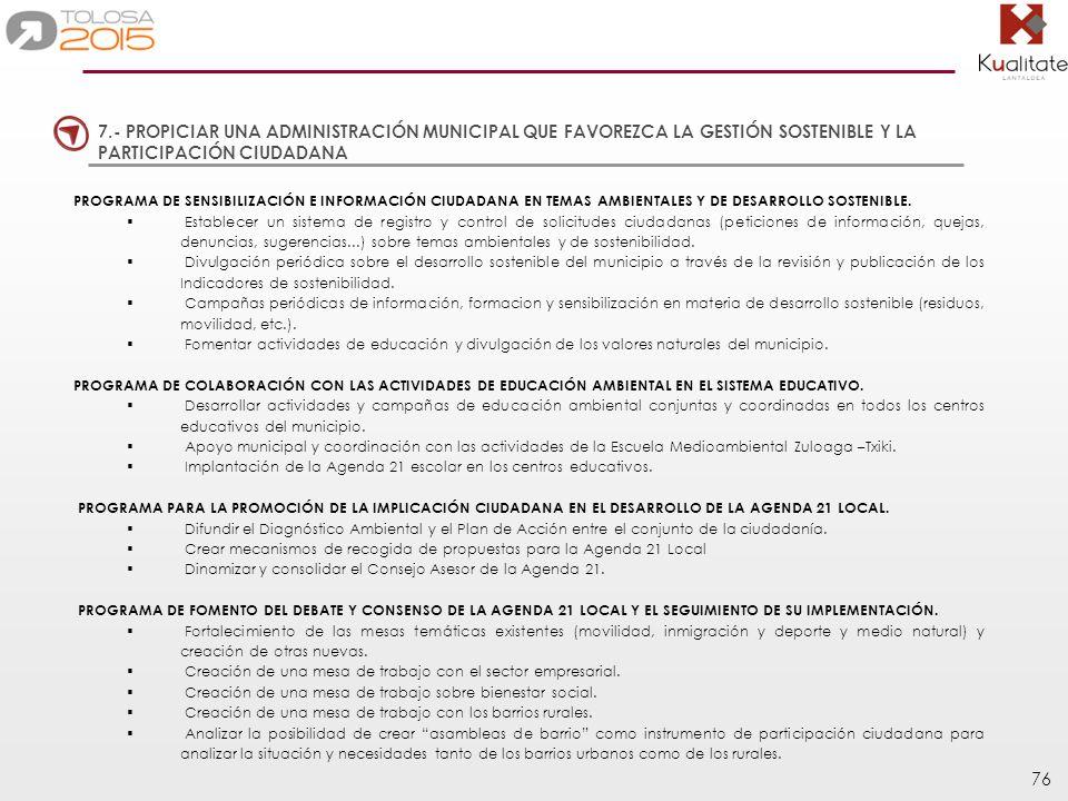 7.- PROPICIAR UNA ADMINISTRACIÓN MUNICIPAL QUE FAVOREZCA LA GESTIÓN SOSTENIBLE Y LA PARTICIPACIÓN CIUDADANA