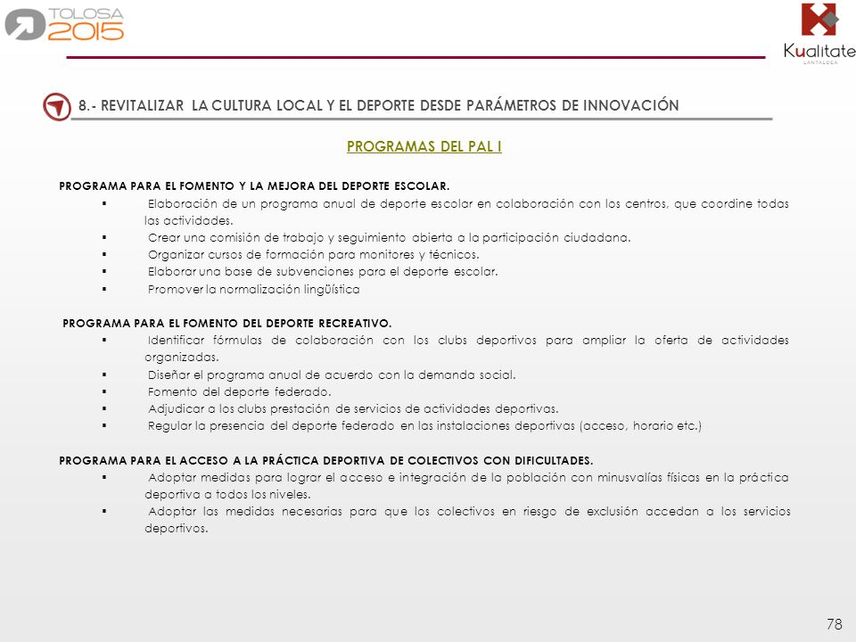 8.- REVITALIZAR LA CULTURA LOCAL Y EL DEPORTE DESDE PARÁMETROS DE INNOVACIÓN