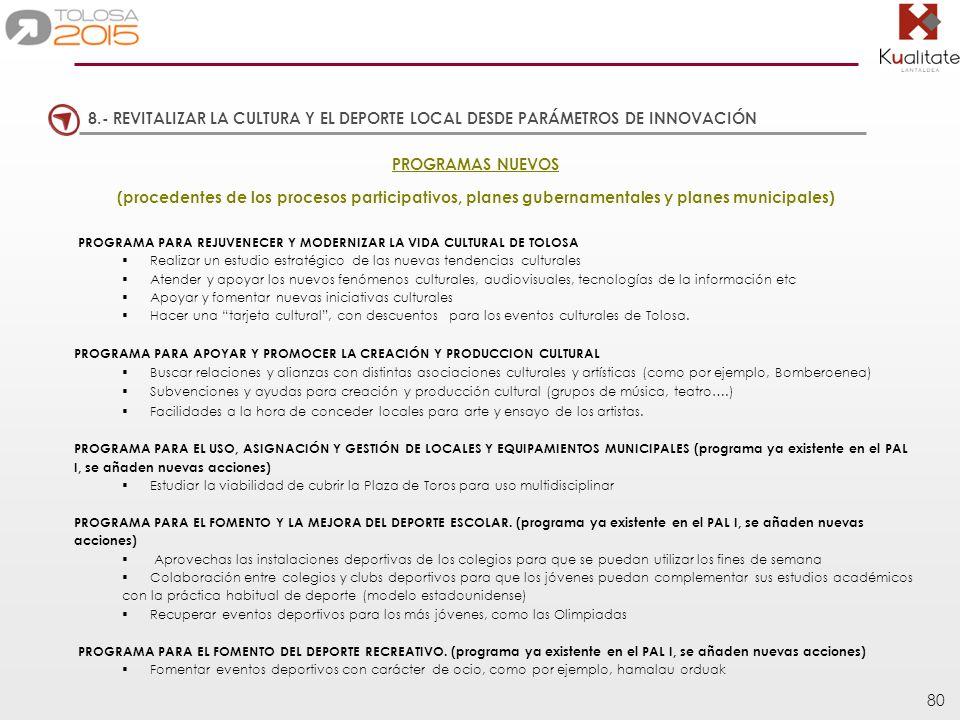 8.- REVITALIZAR LA CULTURA Y EL DEPORTE LOCAL DESDE PARÁMETROS DE INNOVACIÓN