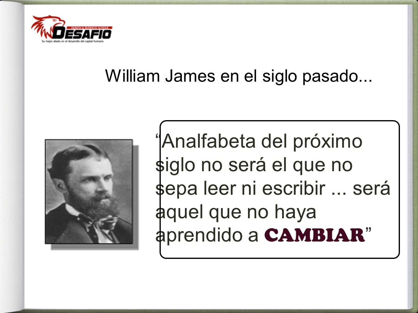 William James en el siglo pasado...