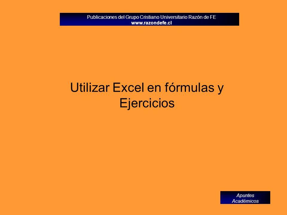 Utilizar Excel en fórmulas y Ejercicios
