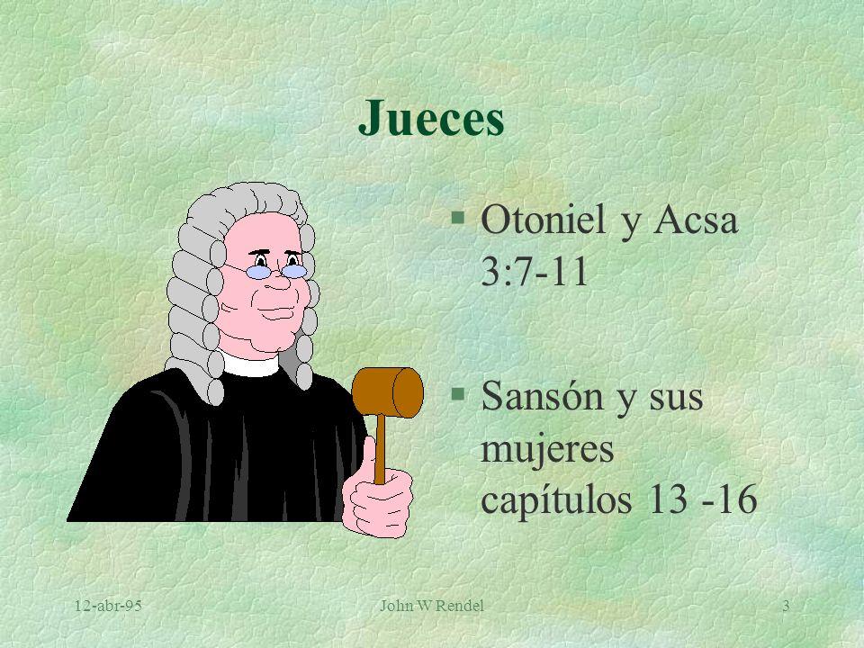 Jueces Otoniel y Acsa 3:7-11 Sansón y sus mujeres capítulos 13 -16