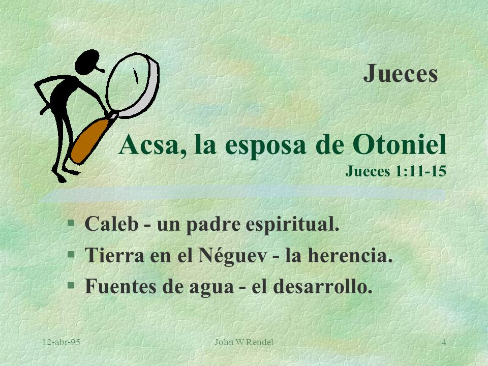 Acsa, la esposa de Otoniel Jueces 1:11-15