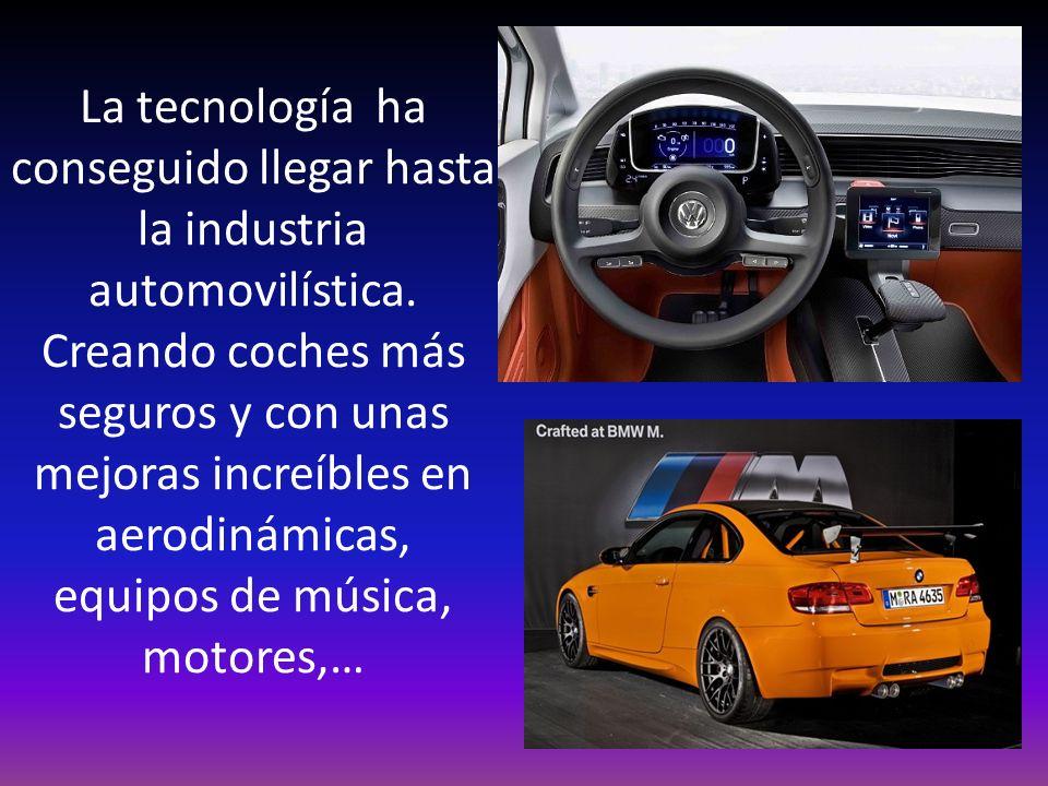 La tecnología ha conseguido llegar hasta la industria automovilística