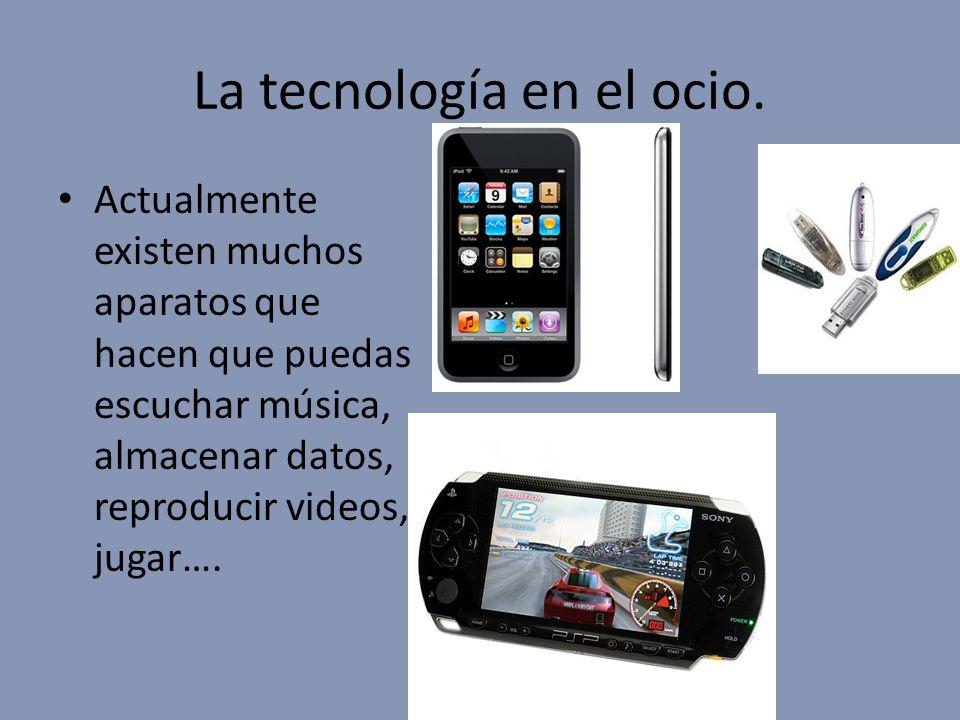 La tecnología en el ocio.