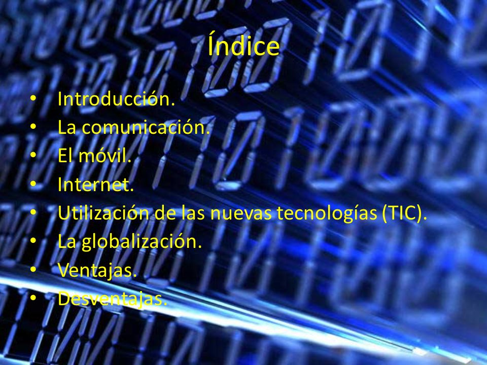 Índice Introducción. La comunicación. El móvil. Internet.