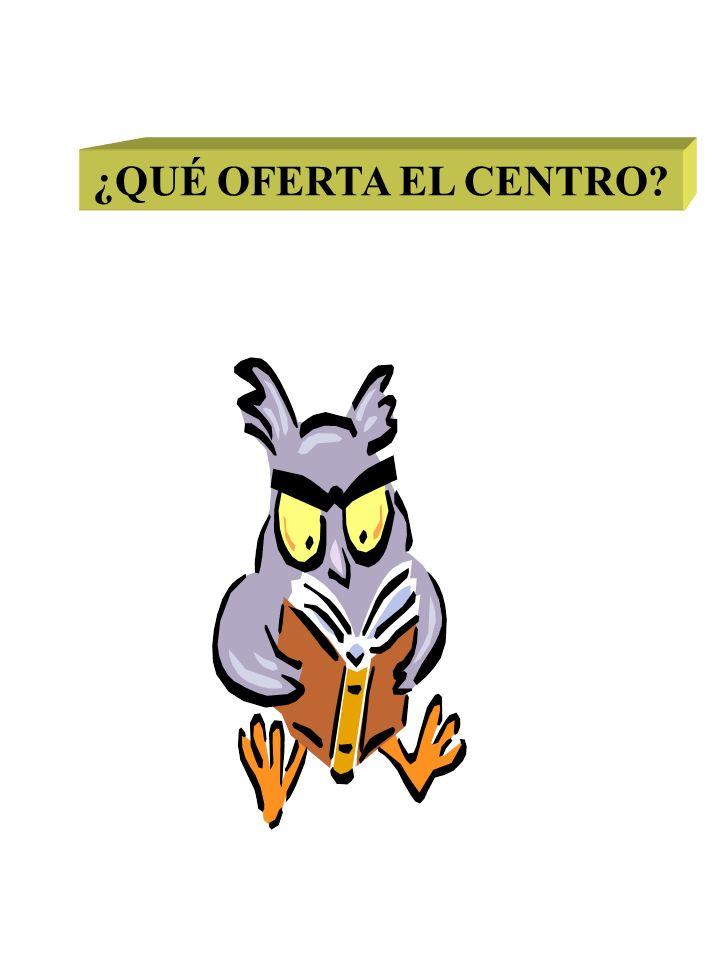 ¿QUÉ OFERTA EL CENTRO