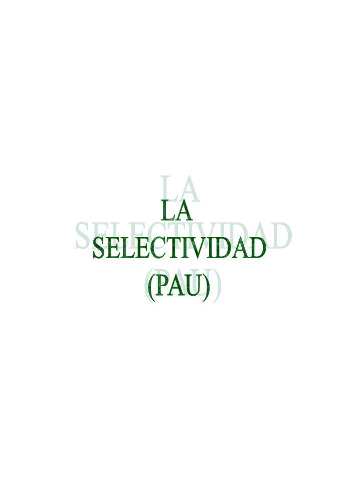 LA SELECTIVIDAD (PAU)