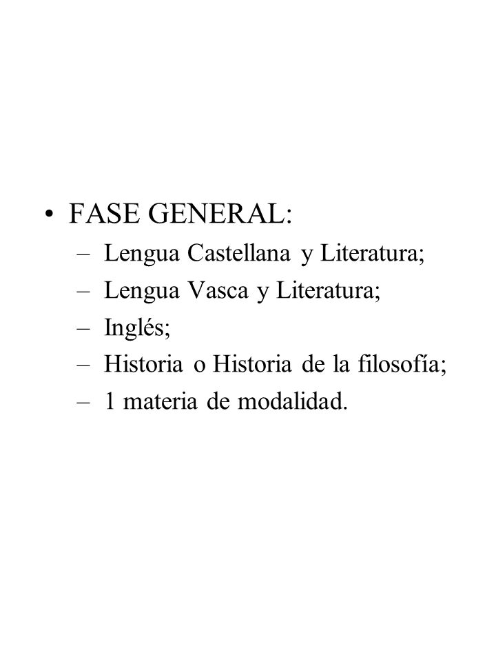 FASE GENERAL: Lengua Castellana y Literatura;