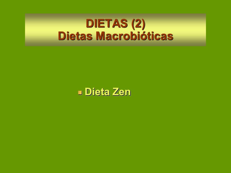 DIETAS (2) Dietas Macrobióticas