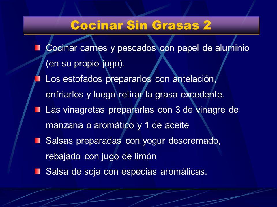 Cocinar Sin Grasas 2Cocinar carnes y pescados con papel de aluminio (en su propio jugo).
