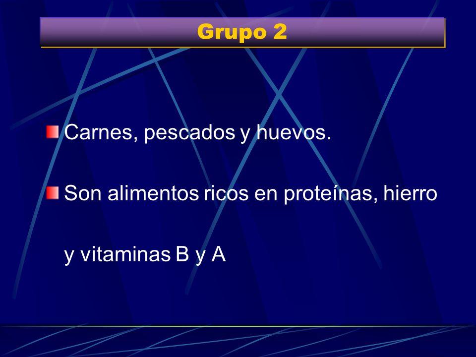 Grupo 2 Carnes, pescados y huevos. Son alimentos ricos en proteínas, hierro y vitaminas B y A