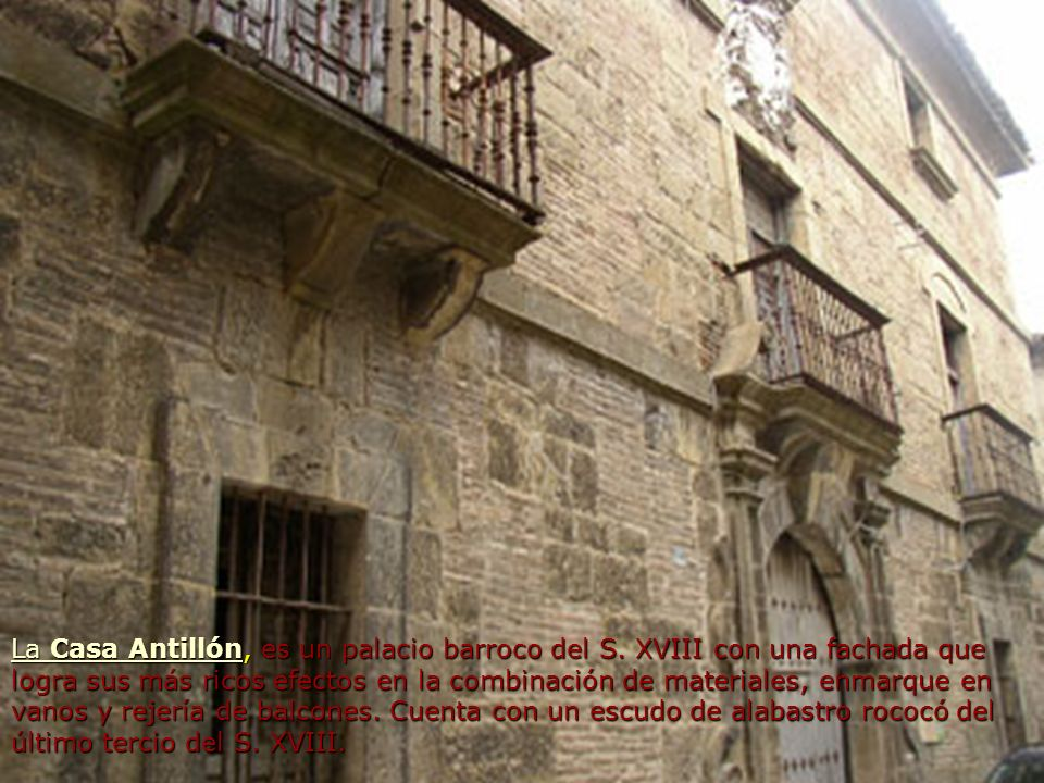 La Casa Antillón, es un palacio barroco del S