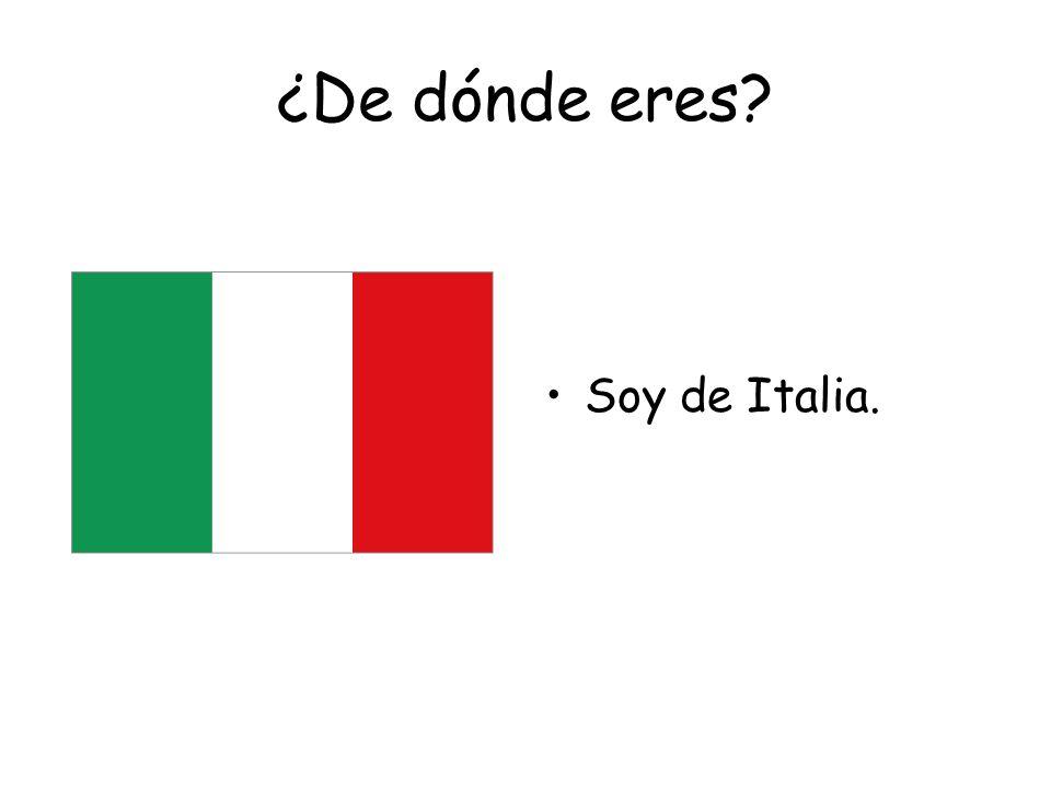 ¿De dónde eres Soy de Italia.