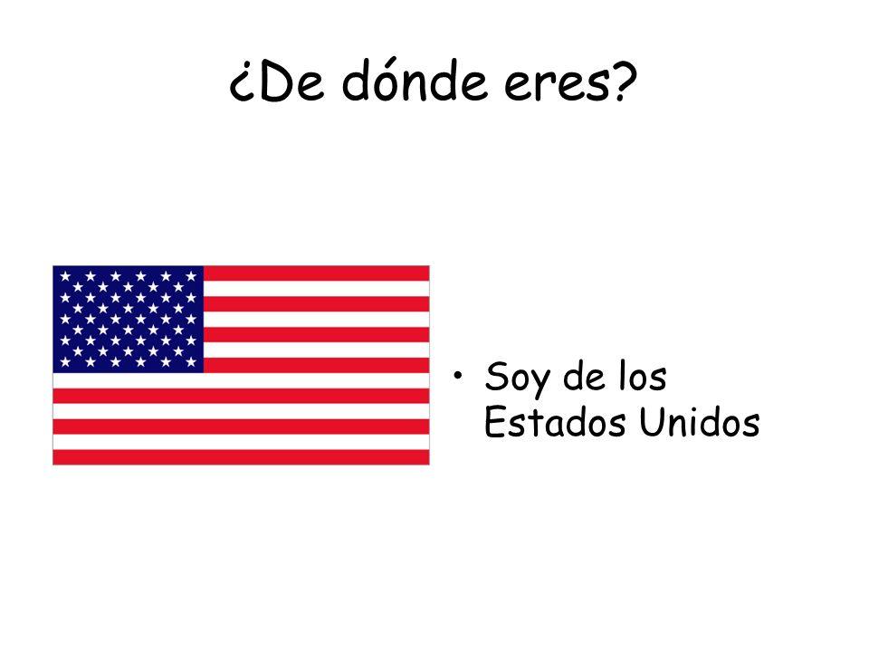 ¿De dónde eres Soy de los Estados Unidos