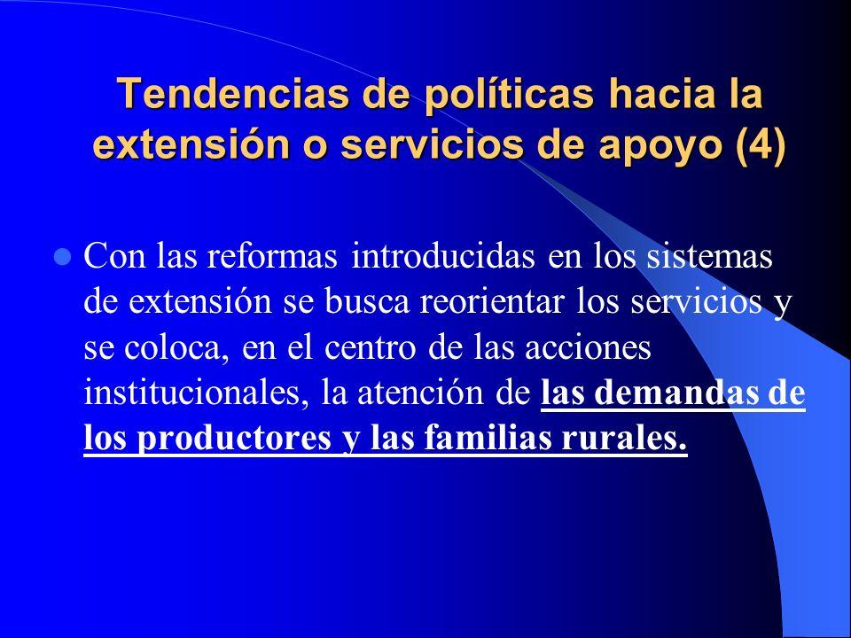 Tendencias de políticas hacia la extensión o servicios de apoyo (4)