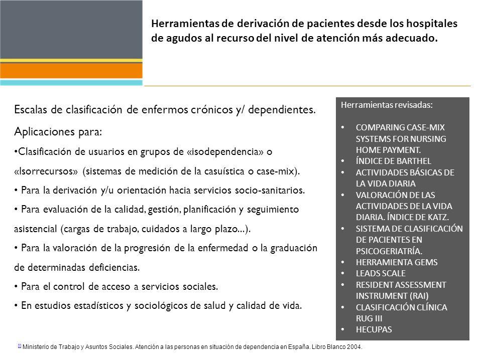 Escalas de clasificación de enfermos crónicos y/ dependientes.