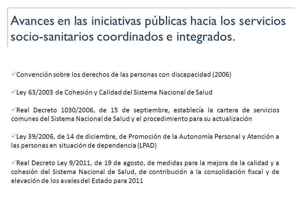 Avances en las iniciativas públicas hacia los servicios socio-sanitarios coordinados e integrados.