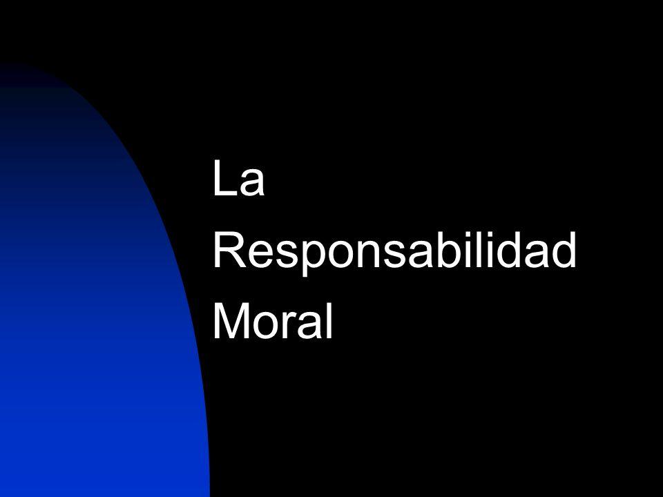 La Responsabilidad Moral