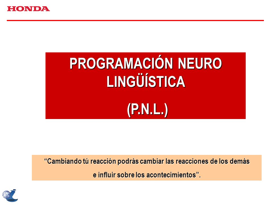 PROGRAMACIÓN NEURO LINGÜÍSTICA (P.N.L.)