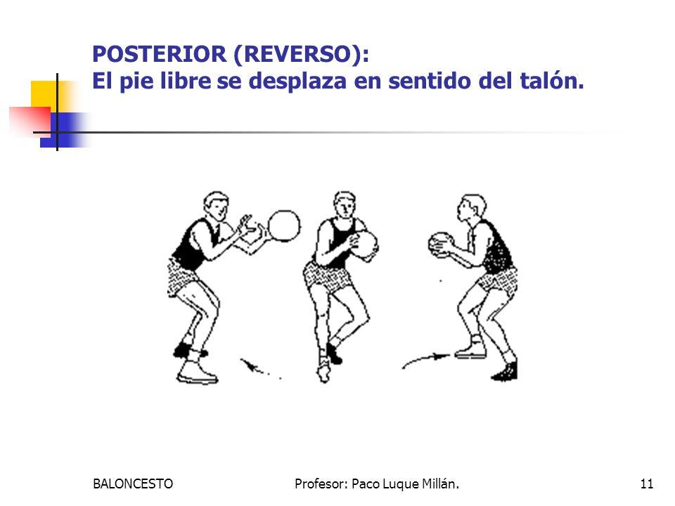 POSTERIOR (REVERSO): El pie libre se desplaza en sentido del talón.